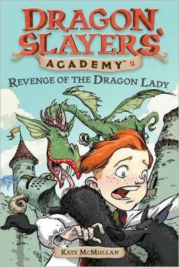 Revenge of the Dragon Lady (Dragon Slayers' Academy Series #2)