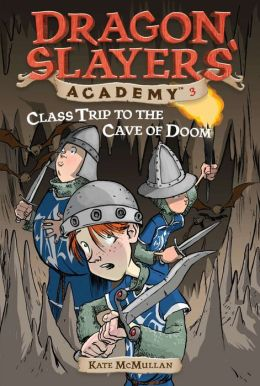 Class Trip to the Cave of Doom (Dragon Slayers' Academy Series #3)