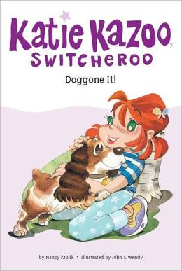 Doggone It! (Katie Kazoo, Switcheroo Series #8)
