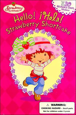 Hello! Hola! Strawberry Shortcake!