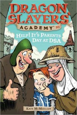 Help! It's Parents Day at DSA (Dragon Slayers' Academy Series #10)