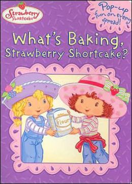 What's Baking, Strawberry Shortcake?
