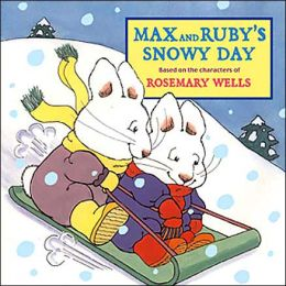 Max and Ruby's Snowy Day