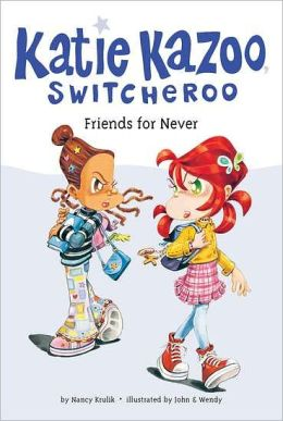 Friends for Never (Katie Kazoo, Switcheroo Series #14)