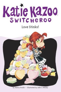 Love Stinks! (Katie Kazoo, Switcheroo Series #15)