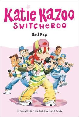 Bad Rap (Katie Kazoo, Switcheroo Series# 16)