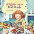 Book Cover Image. Title: The Night Before First Grade, Author: Natasha Wing