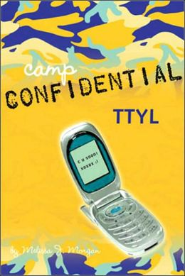 TTYL (Camp Confidential Series #5)