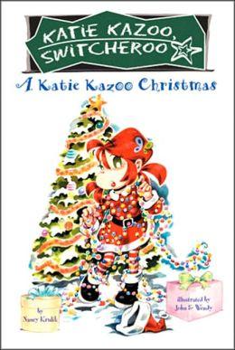 A Katie Kazoo Christmas (Katie Kazoo, Switcheroo Series)