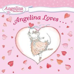 Angelina Loves... (Angelina Ballerina Series)