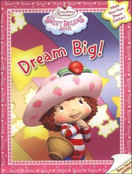 Dream Big!: The Sweet Dreams Movie