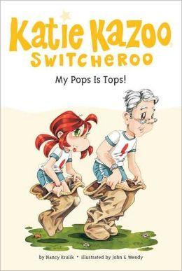 My Pops Is Tops! (Katie Kazoo, Switcheroo Series #25)