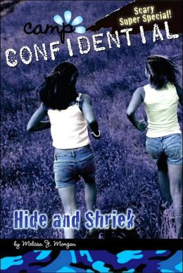 Hide and Shriek (Camp Confidential Series #14)