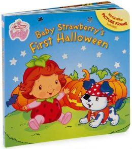 Baby Strawberry's First Halloween (Strawberry Shortcake Baby Series)