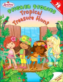 Tropical Treasure Hunt (Strawberry Shortcake Series)