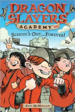 School's Out...Forever! (Dragon Slayers' Academy Series #20)