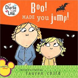 Boo! Made You Jump! (Charlie and Lola Series)