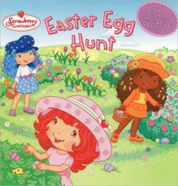 Easter Egg Hunt (Strawberry Shortcake Series)