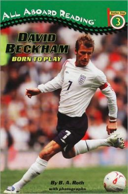 David Beckham: Born to Play: Born to Play