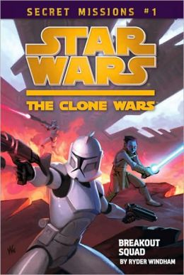 Star Wars The Clone Wars Secret Missions #1: Breakout Squad