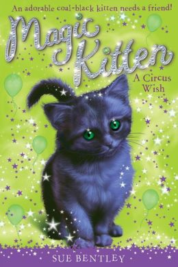 A Circus Wish (Magic Kitten Series #6)