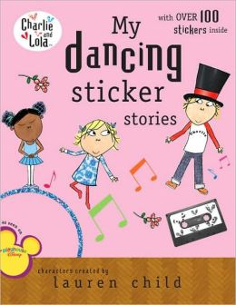 My Dancing Sticker Stories (Charlie and Lola Series)