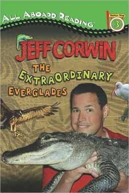 The Extraordinary Everglades (Jeff Corwin) Jeff Corwin