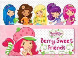 Berry Sweet Friends (Strawberry Shortcake Series)