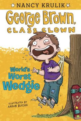World's Worst Wedgie (George Brown, Class Clown Series #3)