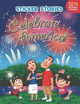 Celebrate America! (Sticker Stories Series)