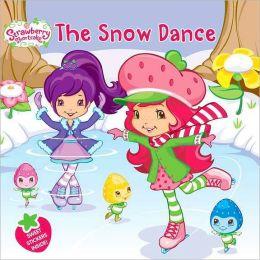 The Snow Dance (Strawberry Shortcake Series)