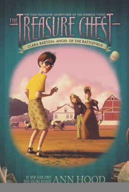 Clara Barton: Angel of the Battlefield (Treasure Chest Series #1)