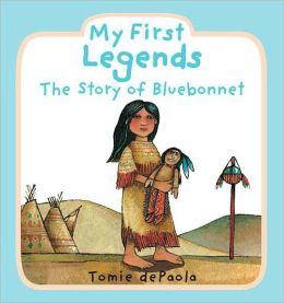 My First Legends: The Story of Bluebonnet