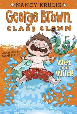 Wet and Wild! (George Brown, Class Clown Series #5)