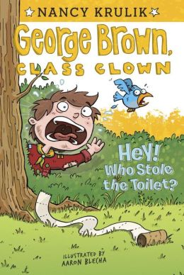 Hey! Who Stole the Toilet? (George Brown, Class Clown Series #8)