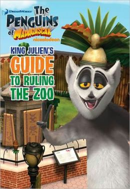 King Julien's Guide to Ruling the Zoo