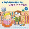 Book Cover Image. Title: Kindergarten, Here I Come!, Author: D. J. Steinberg