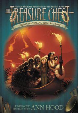 Queen Liliuokalani: Royal Prisoner (Treasure Chest Series #6)