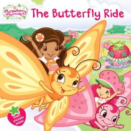 The Butterfly Ride (Strawberry Shortcake Series)