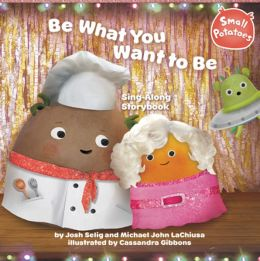 Be What You Want to Be Sing-Along Storybook