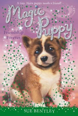 Friendship Forever (Magic Puppy Series #10)