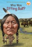 Book Cover Image. Title: Who Was Sitting Bull?, Author: Stephanie Spinner