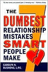 The 7 Dumbest Relationship Mistakes Smart People Make