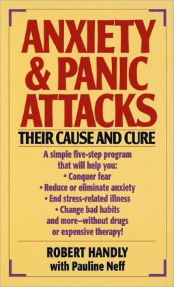 Anxiety and Panic Attacks: Their Cause and Cure