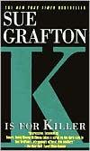 K Is for Killer (Kinsey Millhone Series #11)