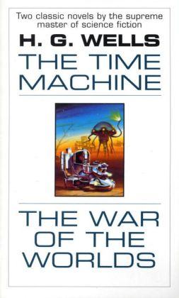 The Time Machine: An Invention and The War of the Worlds