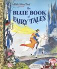 Book Cover Image. Title: The Blue Book of Fairy Tales, Author: Golden Books
