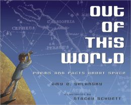 Out of This World: Poems and Facts about Space