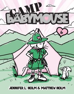 Camp Babymouse (Babymouse Series #6)