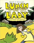 Book Cover Image. Title: Lunch Lady and the Summer Camp Shakedown (Lunch Lady Series #4), Author: Jarrett J. Krosoczka